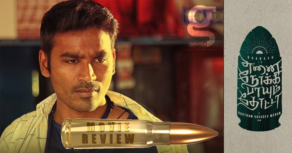Enai Noki Paayum Thota - Tamil Movies Review