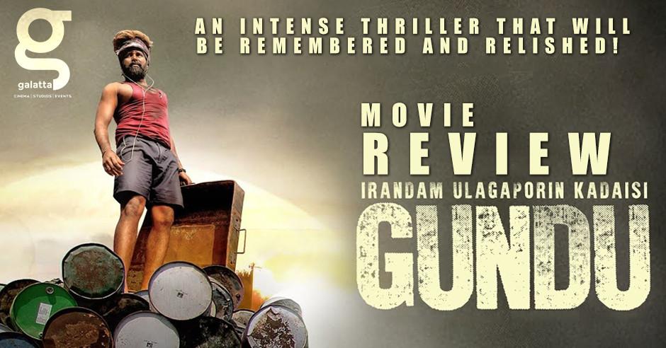 Irandam Ulagaporin Kadaisi Gundu Movie Review in English
