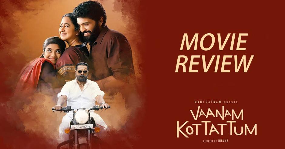 Vaanam Kottattum - Tamil Movies Review