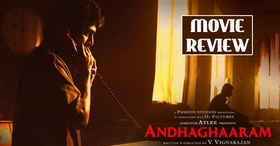 Andhaghaaram - Tamil Movies Review