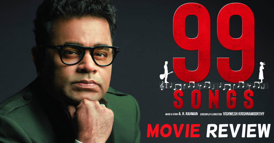 99 Songs - Tamil Movies Review