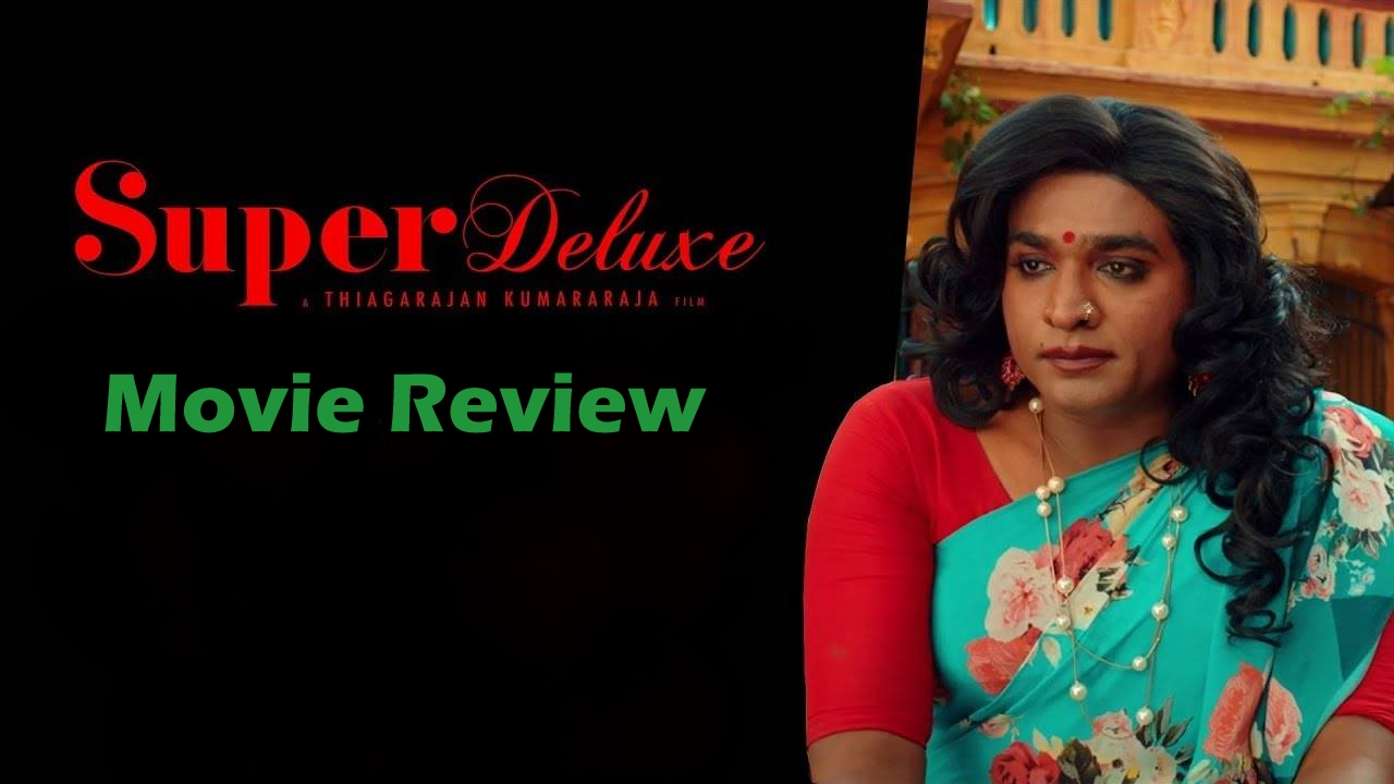 Super Deluxe Movie Review in English